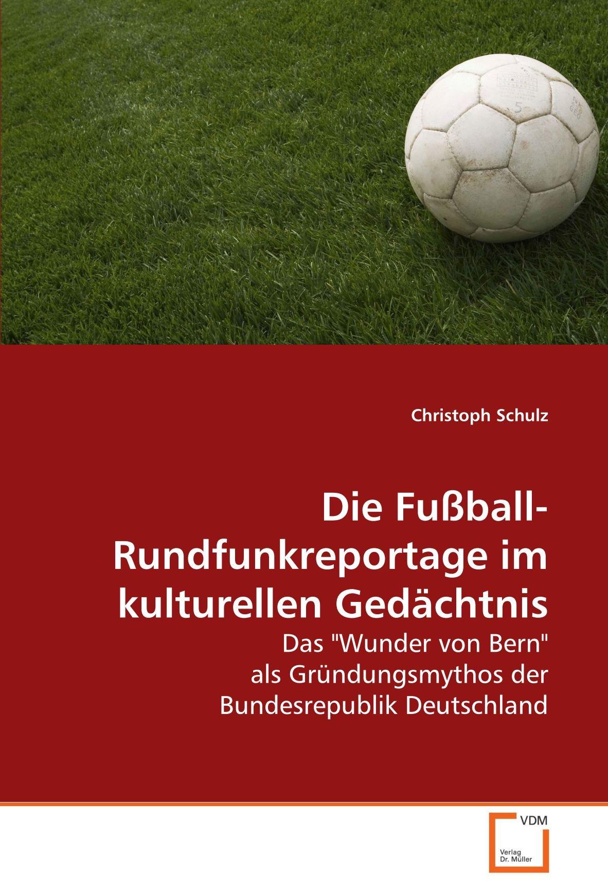Die Fußball-Rundfunkreportage im kulturellen Gedächtnis: Das
