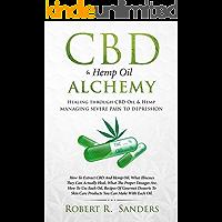 CBD & Hemp Oil Alchemy: Healing through CBD Oil & Hemp Managing Severe Pain to Depression (English Edition)