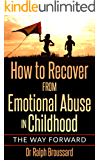 Emotional Abuse From Parents:  How to Recover from Emotional Abuse in Childhood (childhood abuse recovery, childhood trauma emotional abuse, childhood ... from narcissistic abuse) (English Edition)