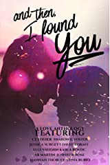 And Then, I Found You Kindle Edition
