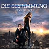 Die Bestimmung – Divergent: Original Motion Picture Soundtrack