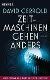 Zeitmaschinen gehen anders: Meisterwerke der Science Fiction - Roman