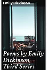 Poems by Emily Dickinson, Third Series Kindle Edition
