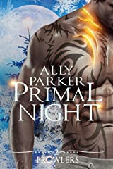 Primal Night: A Paranormal Shifter Romance (Prowlers Book 2) Kindle Edition