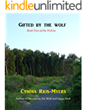 Gifted by the Wolf (The Wolves Book 2)