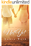 Not Yet (the Not Yet series Book 1)