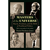 Masters of the Universe: Hayek, Friedman, and the Birth of Neoliberal Politics - Updated Edition (English Edition)