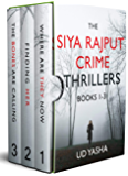 The Siya Rajput Crime Thrillers (Books 1-3): Gripping crime thrillers set in India