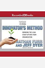 The Innovator's Method: Bringing the Lean Start-up into Your Organization Audible Audiobook