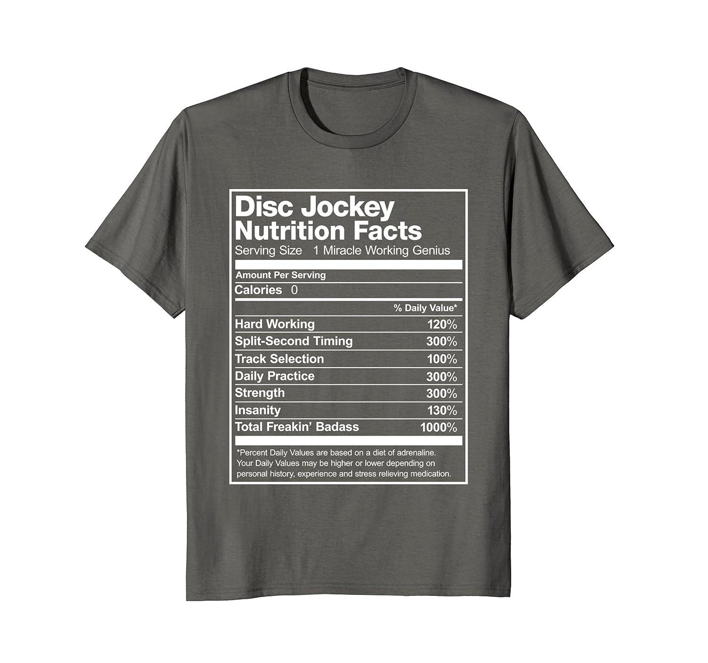 082ac027 Amazon.com: DJ Disc Jockey Nutrition Facts Funny T-Shirt: Clothing