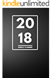 """2018 Planner: Weekly Monthly Planner Calendar Appointment Book For 2018 6"""" x 9"""" Elegant Black & White (2018 Weekly Planner) (English Edition)"""