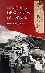 Memórias de 50 anos no Brasil