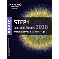 USMLE Step 1 Lecture Notes 2018: Immunology and Microbiology (Kaplan Test Prep)