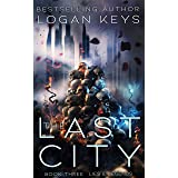 The Last City: Lies & Legends (The Last City Series Book 3)