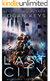 The Last City: Lies & Legends (The Last City Series Book 3)