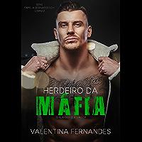 Herdeiro da Máfia: O playboy e a virgem (Série Família Bernardeschi Livro 2)