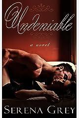 Undeniable: A Contemporary Romance Novel Kindle Edition