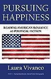 Pursuing Happiness: Reading American Romance as Political Fiction (Genre Fiction Monographs)
