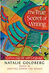 The True Secret of Writing: Connecting Life with Language Kindle Edition