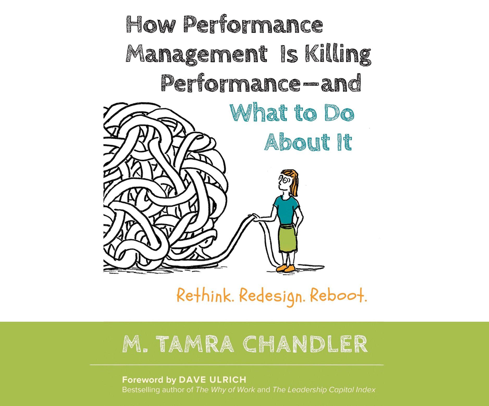 How performance management is killing performance and what to do how performance management is killing performance and what to do about it m tamra chandler natalie hoyt 9781520003320 amazon books fandeluxe Choice Image
