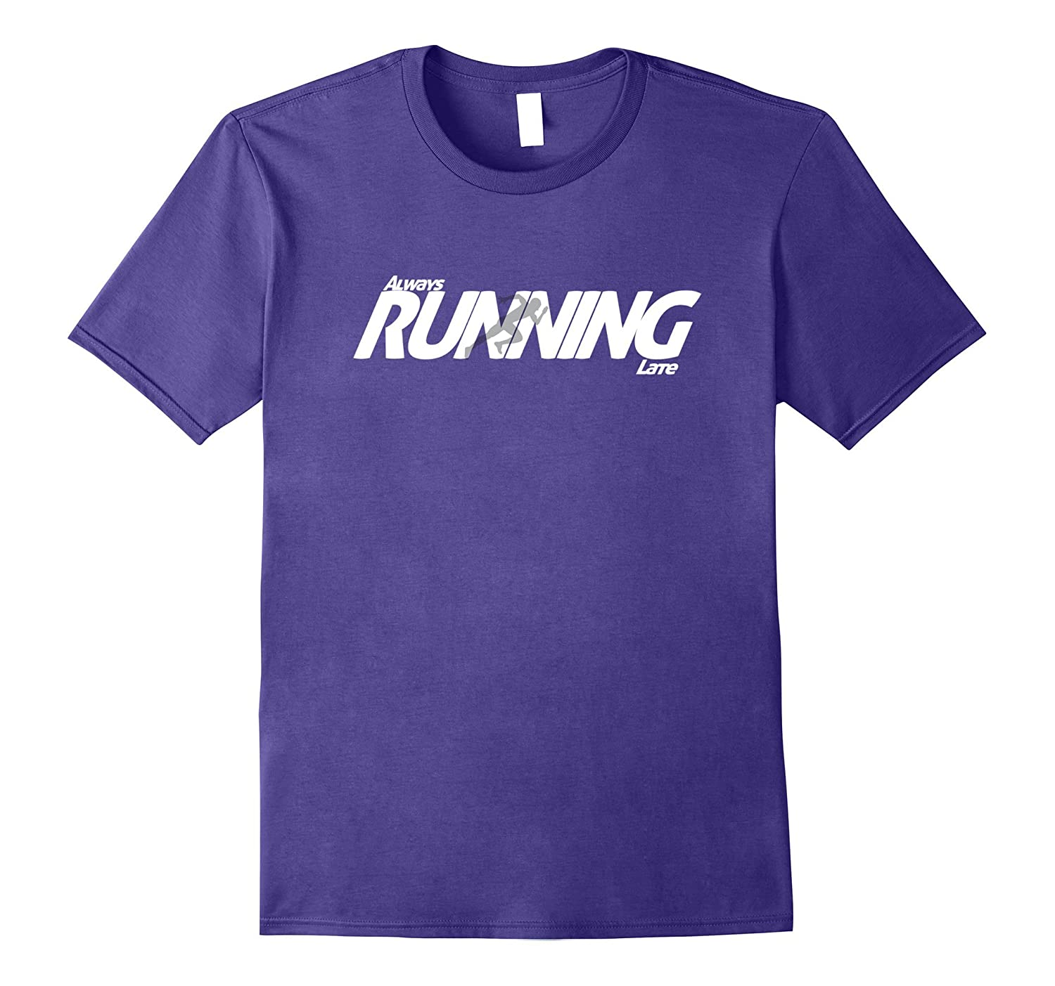 Always Late Runners Athletic Style Funny Shirt-FL