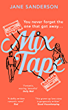 Mix Tape: The most nostalgic and uplifting novel of 2020. 'Fantastic, moving, beautiful.' Daily Mail