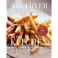 Air Fryer Cookbook: In the Kitchen (English Edition)