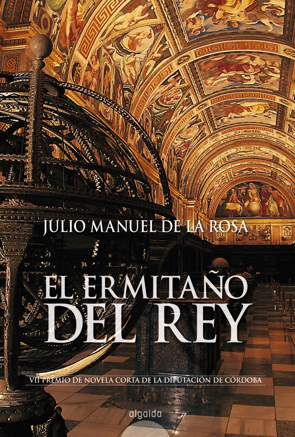 El ermitaño del Rey: Amazon.es: De la Rosa, Julio Manuel: Libros