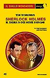 Sherlock Holmes - Il Sigillo dei Nove Draghi (Il Giallo Mondadori Sherlock)