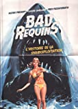 Bad Requins, l'histoire de la sharksploitation - version collector