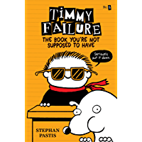 Timmy Failure: The Book You're Not Supposed to Have (English Edition)