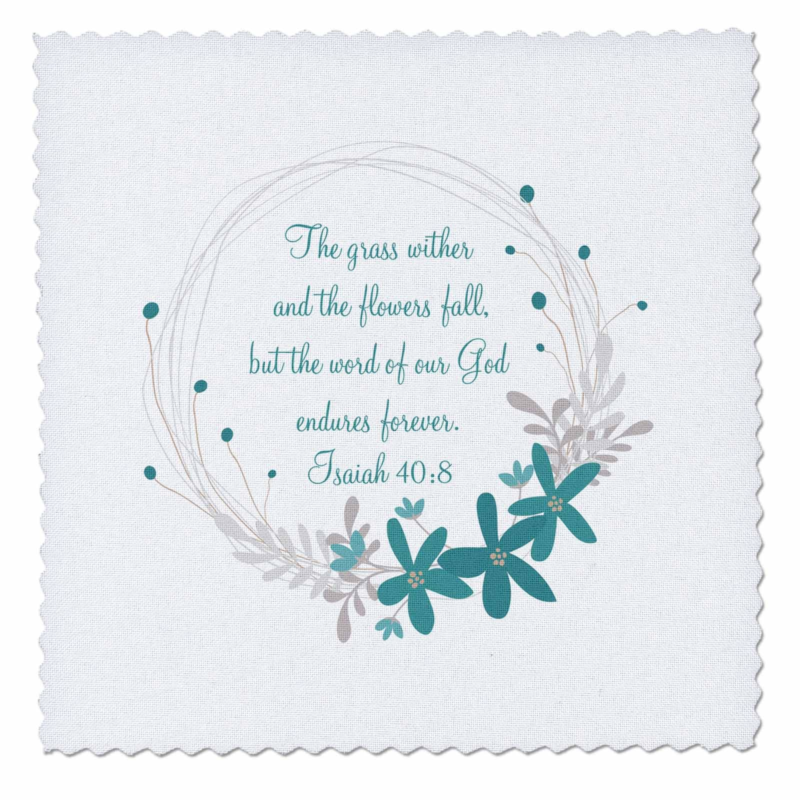 3dRose TNMGraphics Scripture - Isaiah 40 Scripture The Grass Withers and the Flowers Fall - 22x22 inch quilt square (qs_280627_9)