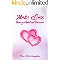 Make Love: Intimacy with God and Man