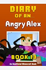Diary of an Angry Alex: Book 13 - The Wither Storm [An Unofficial Minecraft Book] Kindle Edition