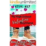 My High School Valentine Boyfriend: A Sweet YA Romance (Boyfriend Series (River Valley High))