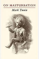 Mark Twain on Masturbation Kindle Edition