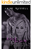 As Long As You Love Me (Love Me Series Book 4)
