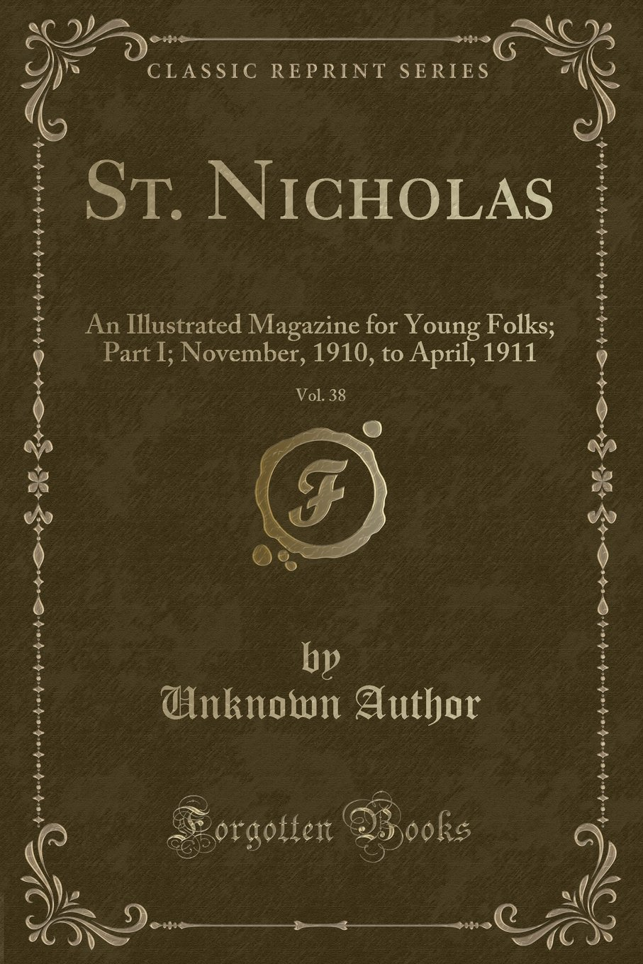 St. Nicholas, Vol. 38: An Illustrated Magazine for Young Folks; Part I; November, 1910, to April, 1911 (Classic Reprint) PDF