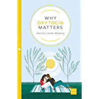 Why Oxytocin Matters (Pinter & Martin Why it Matters Book 16)