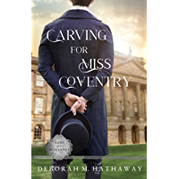 Carving for Miss Coventry: A Regency Romance (Sons of Somerset Book 1)