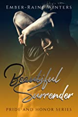 Beautiful Surrender (Pride and Honor Book 4) Kindle Edition