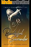 Beautiful Surrender (Pride and Honor Book 4)