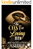The Cost Of Loving Her