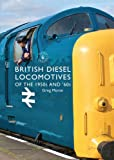British Diesel Locomotives of the 1950s and '60s (Shire Library)