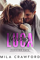 Loving Luca: A Friends to Lovers Romance (Forever Safe Series Book 15) Kindle Edition
