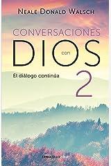Conversaciones con Dios II (Conversaciones con Dios 2) (Spanish Edition) Kindle Edition