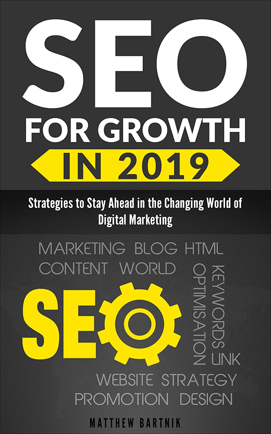 SEO for Growth in 2019: Strategies to Stay Ahead in the