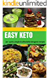 EASY KETO: 90+ quick, simple & affordable ketogenic recipes