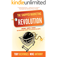 The Shopper Marketing Revolution: Consumer – Shopper – Retailer: How Marketing Must Reinvent Itself in the Age of the Shopper