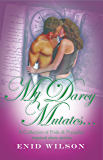 My Darcy Mutates... (English Edition)